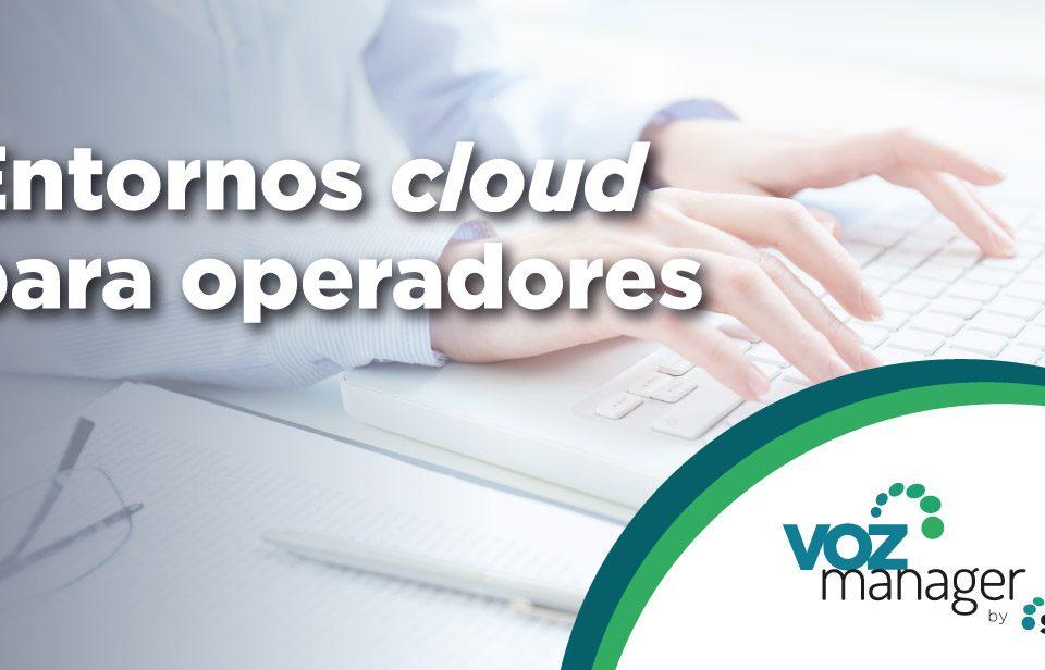 Todo lo que un operador debe saber sobre entornos cloud