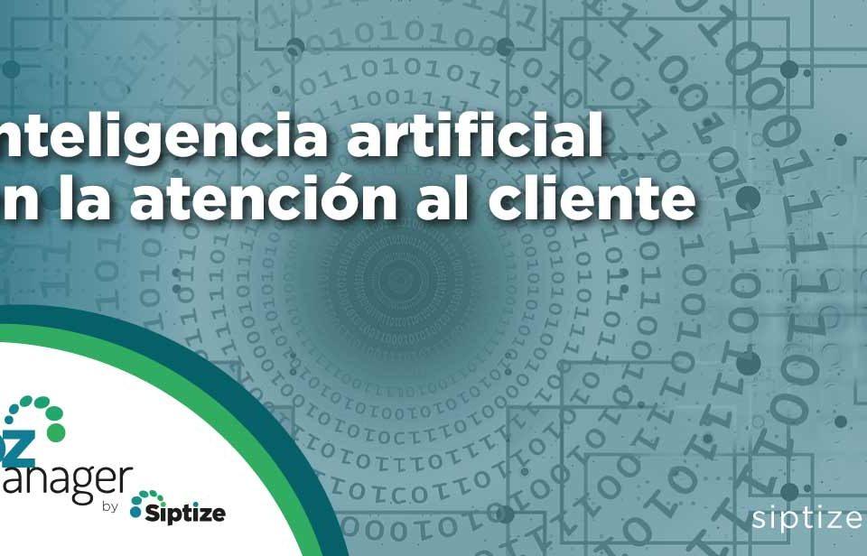 Inteligencia artificial al servicio de la atención al cliente